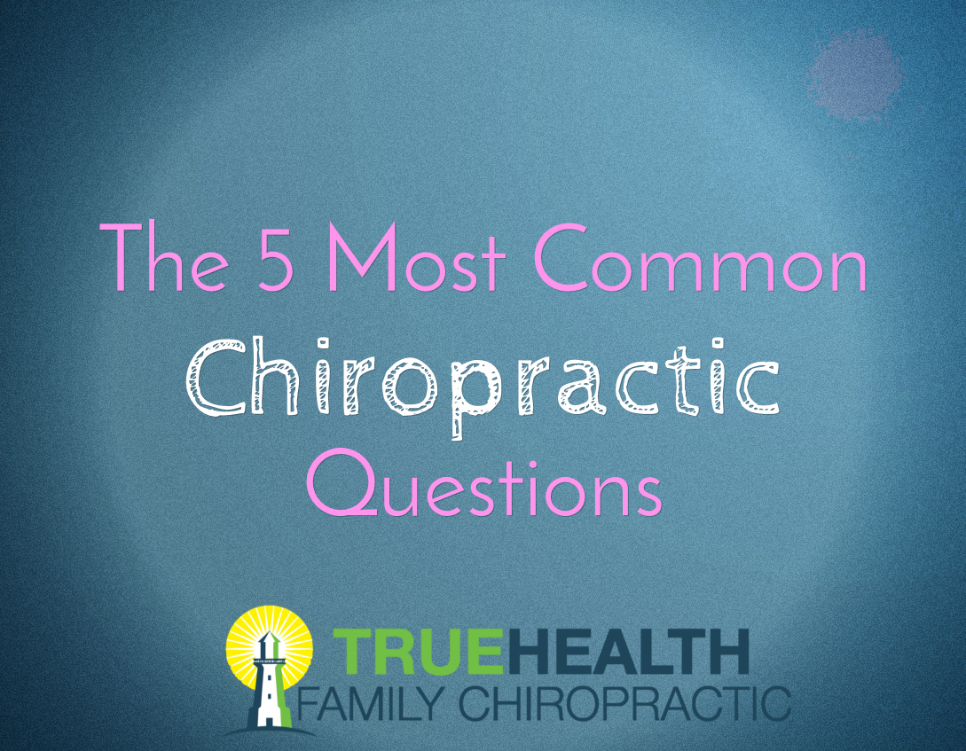 The 5 Most Common Chiropractic Questions